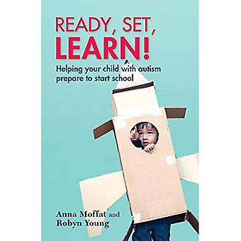 Ready, Set, Learn!: Helping� Your Child with Autism Prepare to Start School