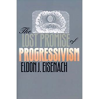 The Lost Promise of Progressivism par Eisenach et Eldon J.