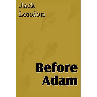 Voordat Adam door Londen & Jack