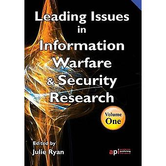 Leading Issues in Information Warfare Research by Ryan & Julie