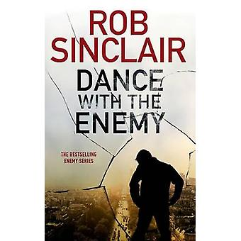 Dance with the Enemy by Sinclair & Rob
