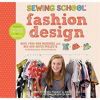 Sewing School Fashion Design Make Your Own Wardrobe with Mi by Amie Petronis Plumley