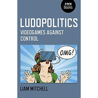 Ludopolitics by Liam Mitchell