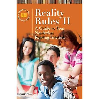 Reality Rules II - A Guide to Teen Nonfiction Reading Interests by Eli