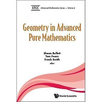 Geometry in Advanced Pure Mathematics by BULLETT & SHAUN