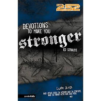 Devotions to Make You Stronger by Strauss & Ed