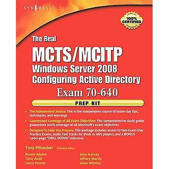 The Real MCTSMCITP Exam 70640 Active Directory Configuration Prep Kit Exam 70640 With Dvdrom by Piltzecker & Tony