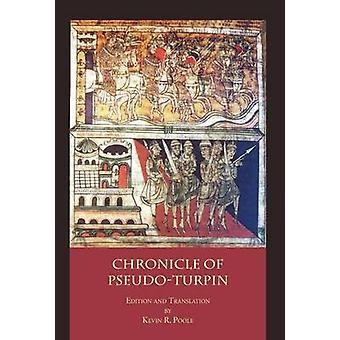 The Chronicle of PseudoTurpin Book IV of the Liber Sancti Jacobi Codex Calixtinus by PseudoTurpin
