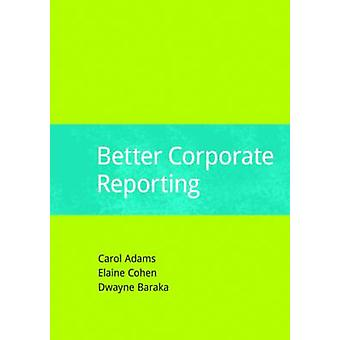 Better Corporate Reporting by Adams & Carol & A.
