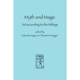 Myth and Magic Art according to the Inklings by Segura & Eduardo