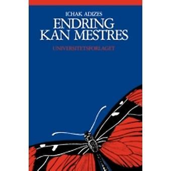Mastering Change Noorse editie door Adizes Ph.D. & Ichak