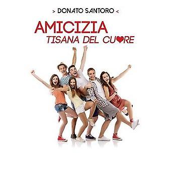 Amicizia tisana del cuore by Santoro & Donato