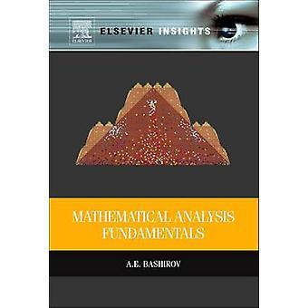 Mathematical Analysis Fundamentals by Bashirov & Agamirza E.