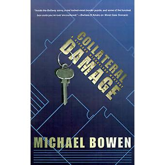 Collateral Damage by Bowen & Michael