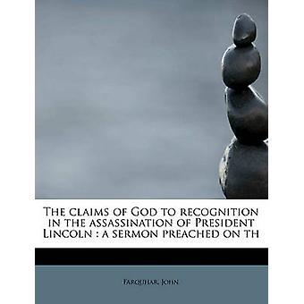 Guds påstander om anerkjennelse i drapet på president Lincoln en preken forkynt på th av John & Farquhar