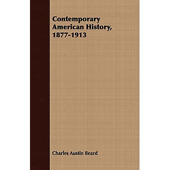 Contemporary American History 18771913 by Beard & Charles Austin
