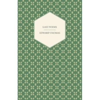 Last Poems by Thomas & Edward & Jr.