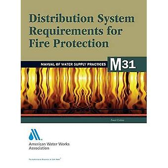 M31 Distribution System Requirements for Fire Protection by American Water Works Association