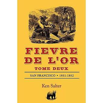 FIEVRE DE LOR Tome Deux by Salter & Ken