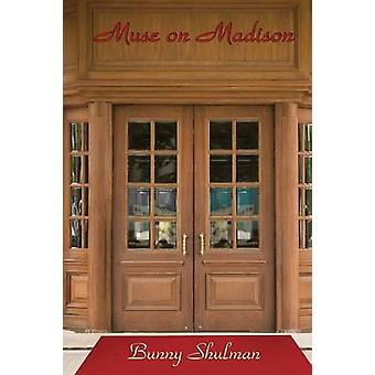 Muse on Madison by Shulman & Bunny