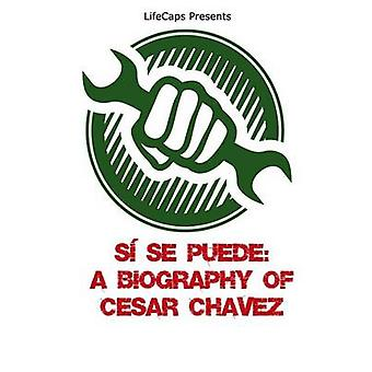 S Se Puede A Biography of Cesar Chavez by Paul & Brody