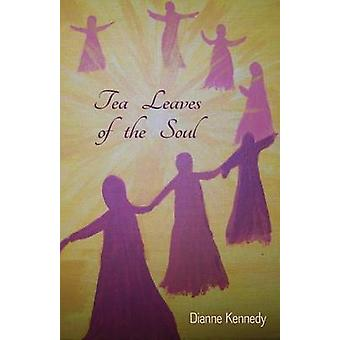 Tea Leaves of the Soul by Kennedy & Dianne