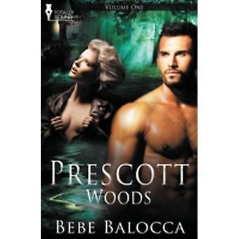 Prescott Woods Vol 1 by Balocca & Bebe