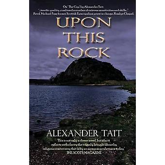 Upon This Rock by Tait & Alexander