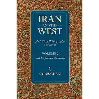 Iran and the West Volume II by Ghani & Cyrus