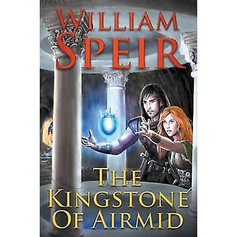 The Kingstone of Airmid by Speir & William
