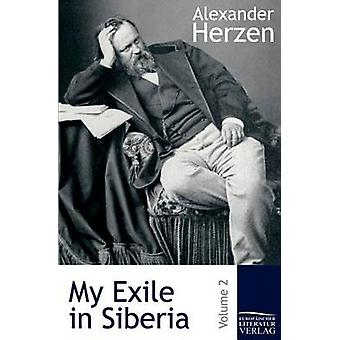 My Exile in Siberia by Herzen & Alexander