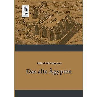 Das Alte Agypten by Wiedemann & Alfred