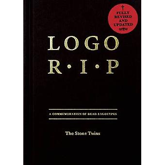 Logo Rip - A Commemoration of Dead Logotypes (2nd Revised edition) by