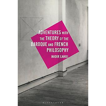 Adventures with the Theory of the Baroque and French Philosophy by Lahiji & Nadir