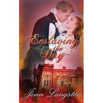 Enslaving the Day by Langston & Jenn