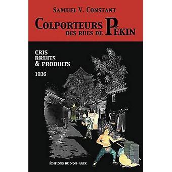Colporteurs des rues de Pkin Cris bruits  produits 1936 by Constant & Samuel Victor