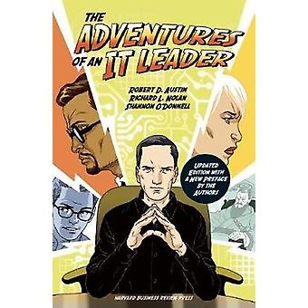 The Adventures of an IT Leader Updated Edition with a New Preface by the Authors by Robert D Austin & Shannon O Donnell & Richard L Nolan