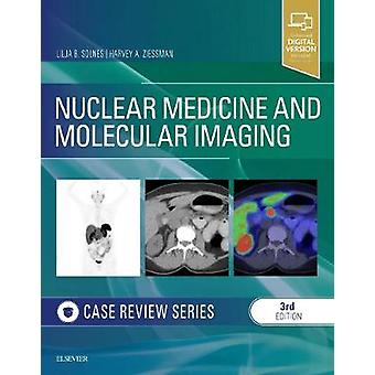 Nuclear Medicine and Molecular Imaging - Case Review Series by Lilja B