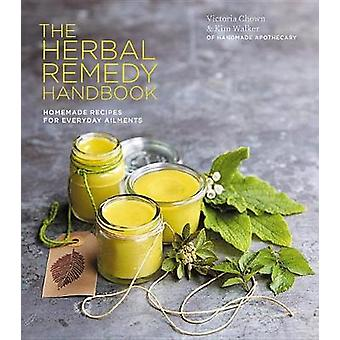 The Herbal Remedy Handbook - Treat everyday ailments naturally - from