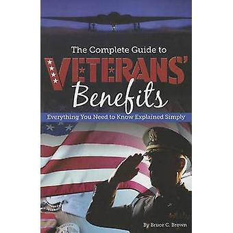 The Complete Guide to Veterans' Benefits - Everything You Need to Know
