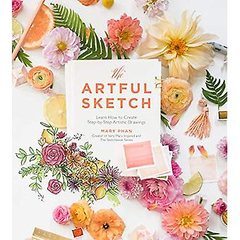 The Artful Sketch - Learn How to Create Step-by-Step Artistic Drawings
