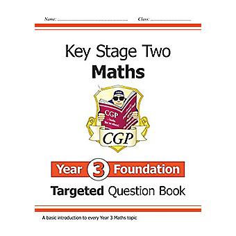 New KS2 Maths Targeted Question Book - Year 3 Foundation by CGP Books