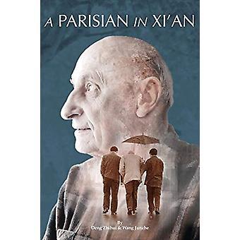 A Parisian In Xi'an by Zhihui Deng - 9781910760222 Book