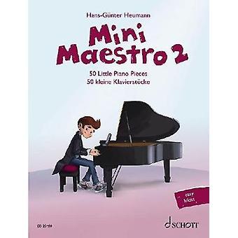 Mini Maestro - 50 Little Piano Pieces - 2 by Hans-Gunter Heumann - 9783