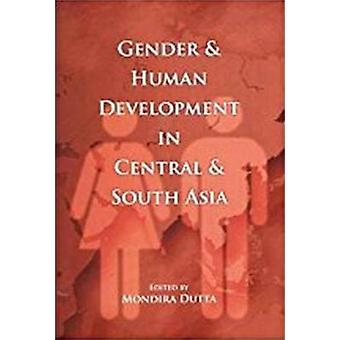 Gender & Human Development in Central & South Asia by Mondira
