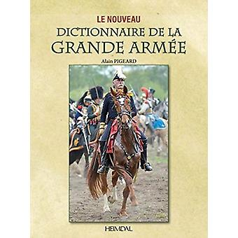Le Dictionnaire De La Grande ArmeE by Pigeard Alain