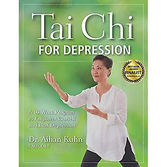 Tai Chi w depresji: 10-tygodniowy Program aby wzmocnić się i pokonać depresję