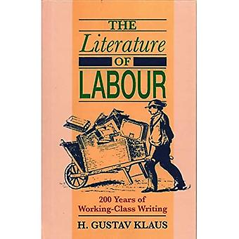 The Literature of Labour: 200 Years of Working Class� Writing