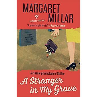 A Stranger in My Grave by Margaret Millar - 9781782275732 Book