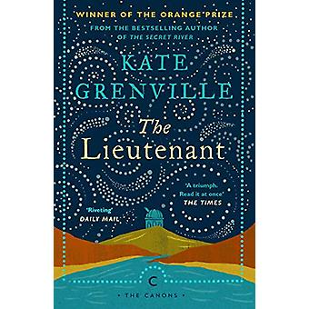 The Lieutenant by Kate Grenville - 9781786896025 Book